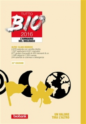 Tutto Bio 2016. L'annuario del biologico.